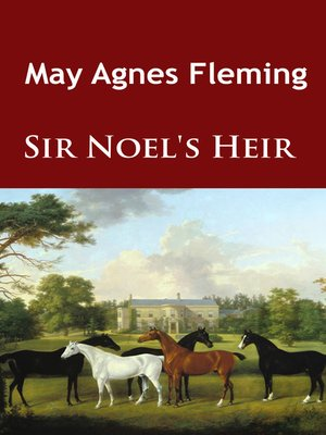 cover image of Sir Noel's Heir