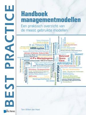 cover image of Handboek Managementmodellen--Een praktisch overzicht van de meest gebruikte modellen