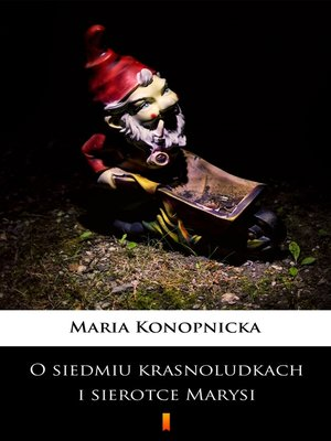 cover image of O siedmiu krasnoludkach i sierotce Marysi