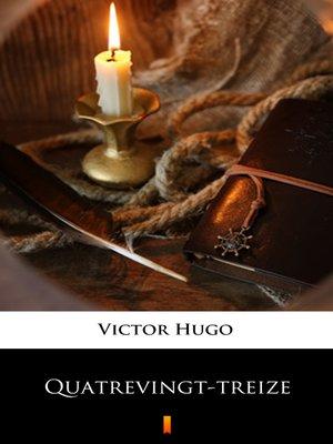 cover image of Quatrevingt-treize