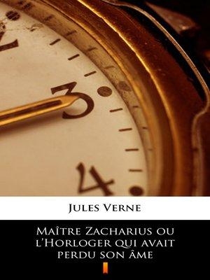 cover image of Maître Zacharius ou l'Horloger qui avait perdu son âme