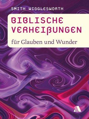 cover image of Biblische Verheißungen für Glauben und Wunder