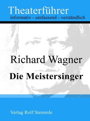 cover image of Die Meistersinger--Theaterführer im Taschenformat zu Richard Wagner