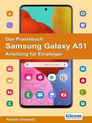 cover image of Das Praxisbuch Samsung Galaxy A51--Anleitung für Einsteiger