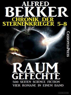 cover image of Raumgefechte (Chronik der Sternenkrieger 5-8, Sammelband--500 Seiten Science Fiction Abenteuer)