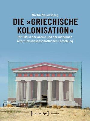 cover image of Die »griechische Kolonisation«