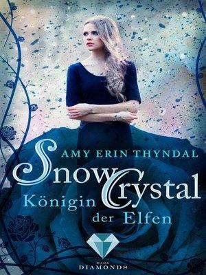 cover image of SnowCrystal. Königin der Elfen (Königselfen-Reihe 2)