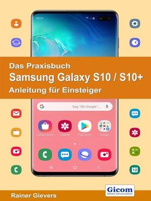 cover image of Das Praxisbuch Samsung Galaxy S10 / S10+--Anleitung für Einsteiger