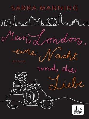cover image of Mein London, eine Nacht und die Liebe