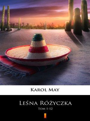 cover image of Leśna Różyczka. Tom 1-12