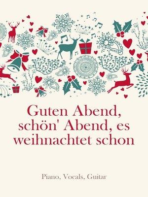 cover image of Guten Abend, schön' Abend, es weihnachtet schon