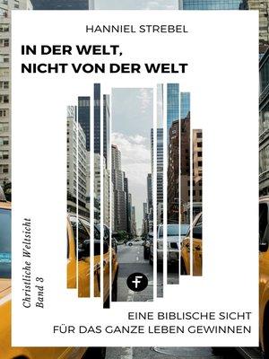 cover image of In der Welt, nicht von der Welt
