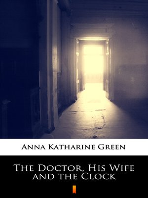 cover image of The Doctor, His Wife and the Clock