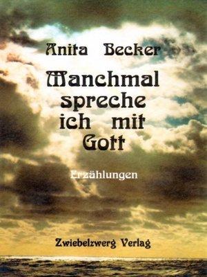cover image of Manchmal spreche ich mit Gott