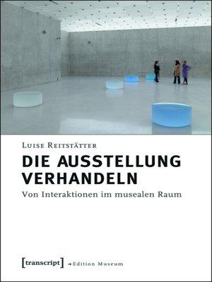 cover image of Die Ausstellung verhandeln