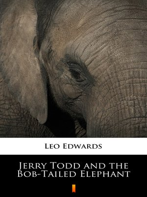 cover image of Jerry Todd and the Bob-Tailed Elephant