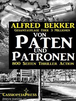 cover image of Von Paten und Patronen (800 Seiten Thriller Action)