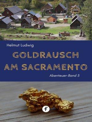 cover image of Goldrausch am Sacramento