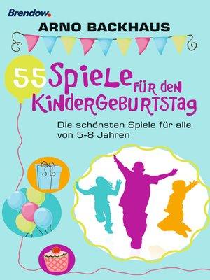 cover image of 55 Spiele für den Kindergeburtstag