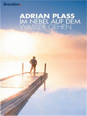 cover image of Im Nebel auf dem Wasser gehen
