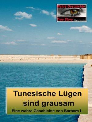 cover image of Tunesische Lügen sind grausam