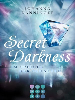 cover image of Secret Darkness. Im Spiegel der Schatten (Ein »Secret Elements«-Roman)