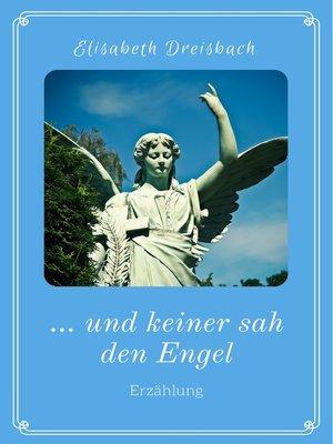 cover image of ... und keiner sah den Engel
