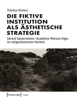 cover image of Die fiktive Institution als ästhetische Strategie