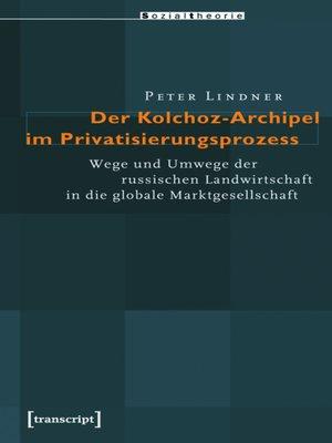 cover image of Der Kolchoz-Archipel im Privatisierungsprozess