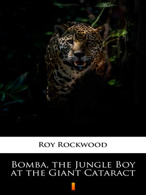 cover image of Bomba, the Jungle Boy at the Giant Cataract
