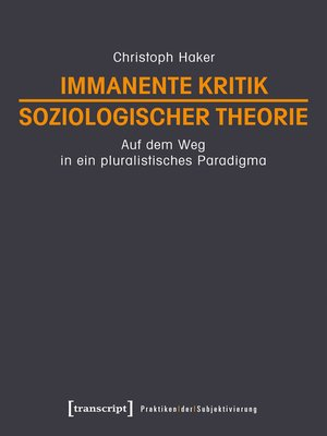 cover image of Immanente Kritik soziologischer Theorie