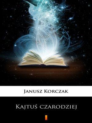 cover image of Kajtuś czarodziej
