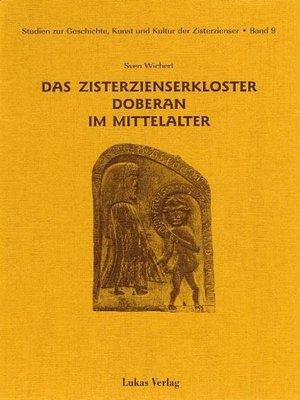 cover image of Studien zur Geschichte, Kunst und Kultur der Zisterzienser / Das Zisterzienserkloster Doberan im Mittelalter