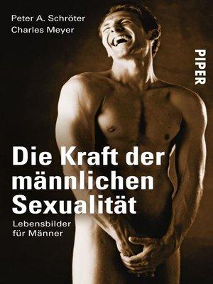 cover image of Die Kraft der männlichen Sexualität