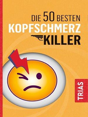 cover image of Die 50 besten Kopfschmerz-Killer