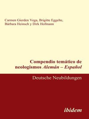 cover image of Compendio temático de neologismos Alemán – Español