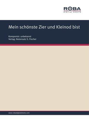cover image of Mein schönste Zier und Kleinod bist