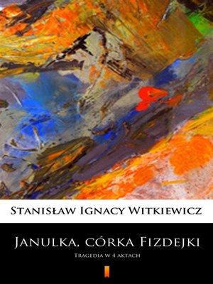 cover image of Janulka, córka Fizdejki