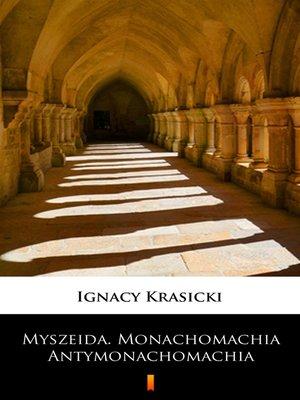 cover image of Myszeida. Monachomachia. Antymonachomachia
