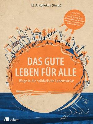 cover image of Das Gute Leben für Alle