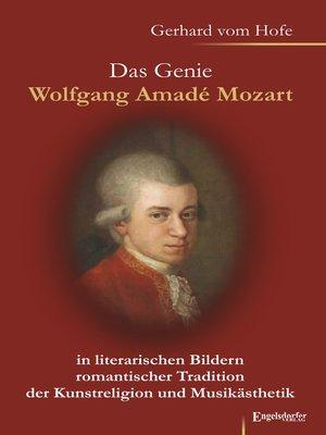 cover image of Das Genie Wolfgang Amadé Mozart in literarischen Bildern romantischer Tradition der Kunstreligion und Musikästhetik