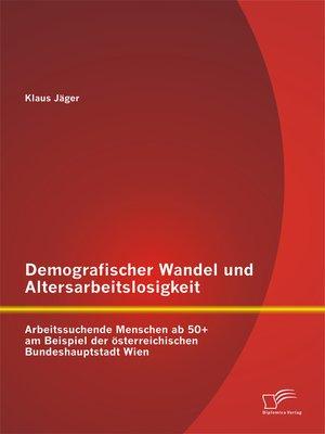 cover image of Demografischer Wandel und Altersarbeitslosigkeit