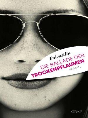 cover image of Die Ballade der Trockenpflaumen