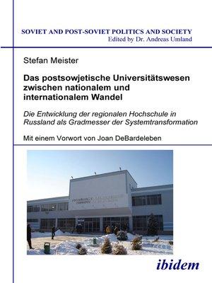 cover image of Das postsowjetische Universitätswesen zwischen nationalem und  internationalem Wandel