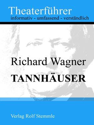 cover image of Tannhäuser--Theaterführer im Taschenformat zu Richard Wagner