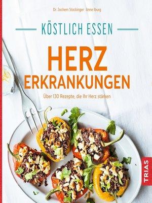 cover image of Köstlich essen Herzerkrankungen