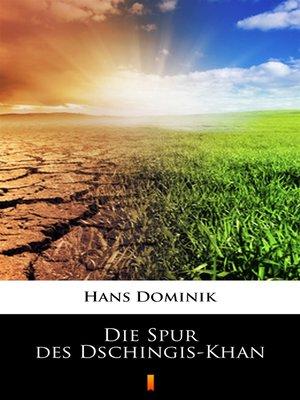 cover image of Die Spur des Dschingis-Khan