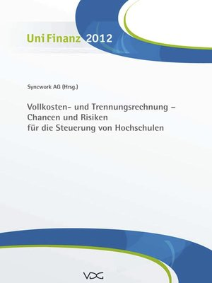 cover image of Vollkosten- und Trennungsrechnung--Chancen und Risiken für die Steuerung der Hochschulen