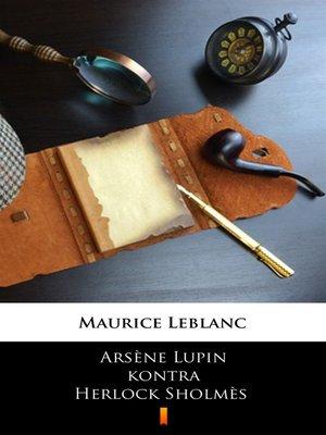 cover image of Arsène Lupin kontra Herlock Sholmès