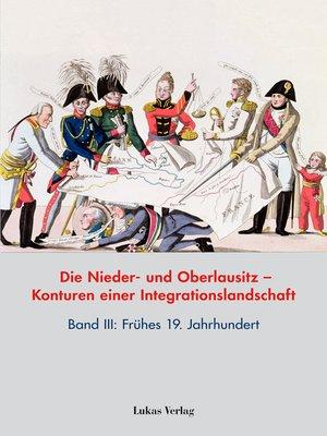 cover image of Die Nieder- und Oberlausitz – Konturen einer Integrationslandschaft, Bd. III
